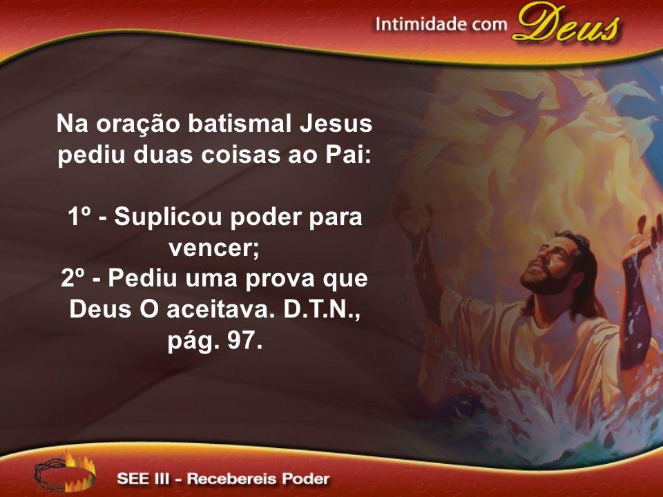 Na oração batismal Jesus pediu duas coisas ao Pai: