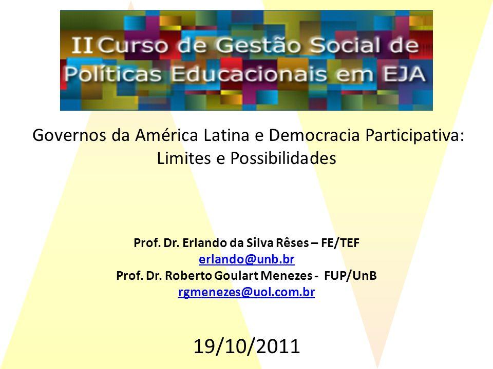 Governos da América Latina e Democracia Participativa: Limites e Possibilidades Prof.