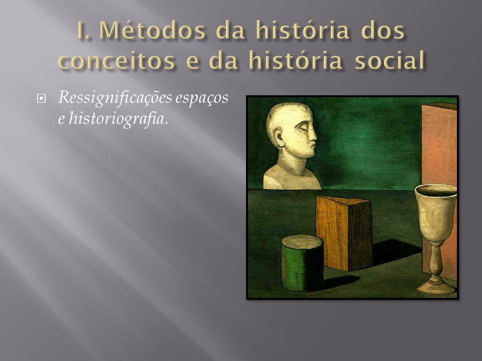I. Métodos da história dos conceitos e da história social