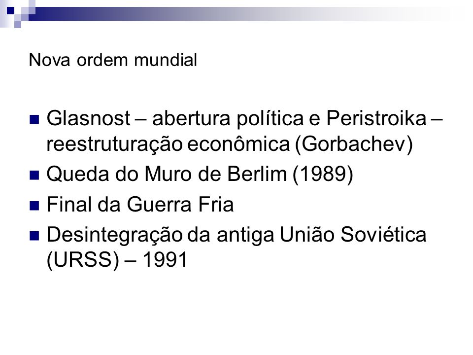 Queda do Muro de Berlim (1989) Final da Guerra Fria