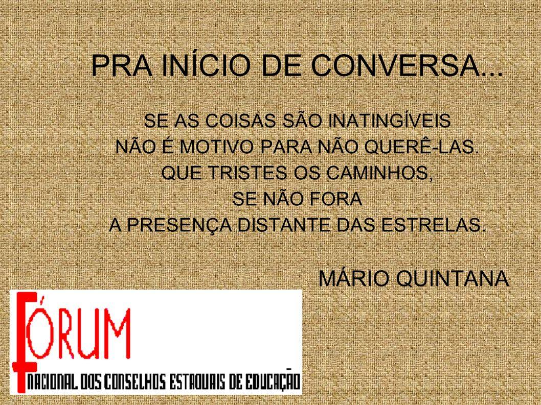 PRA INÍCIO DE CONVERSA... MÁRIO QUINTANA SE AS COISAS SÃO INATINGÍVEIS
