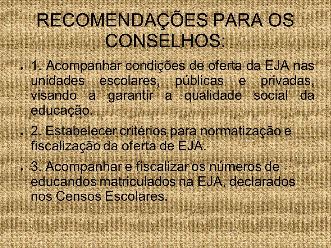 RECOMENDAÇÕES PARA OS CONSELHOS: