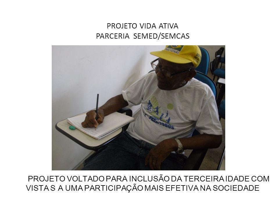 PROJETO VIDA ATIVA PARCERIA SEMED/SEMCAS