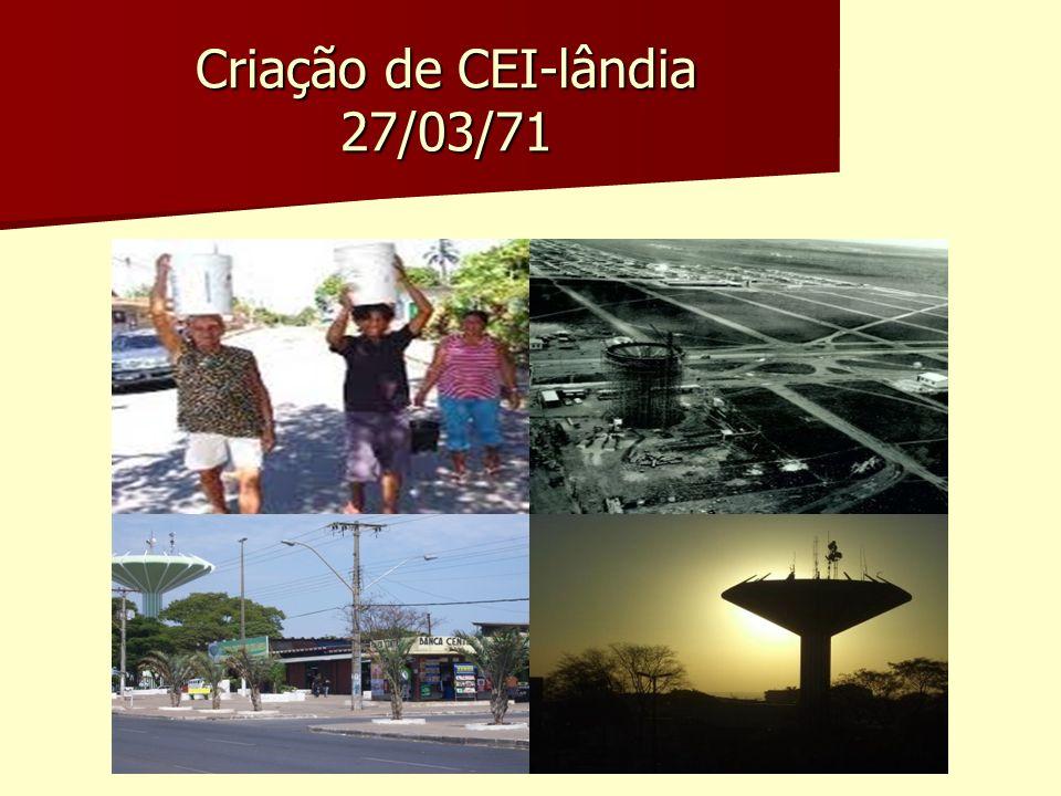 Criação de CEI-lândia 27/03/71