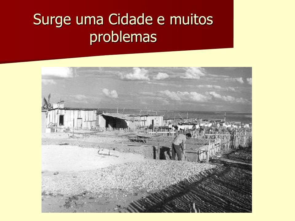 Surge uma Cidade e muitos problemas