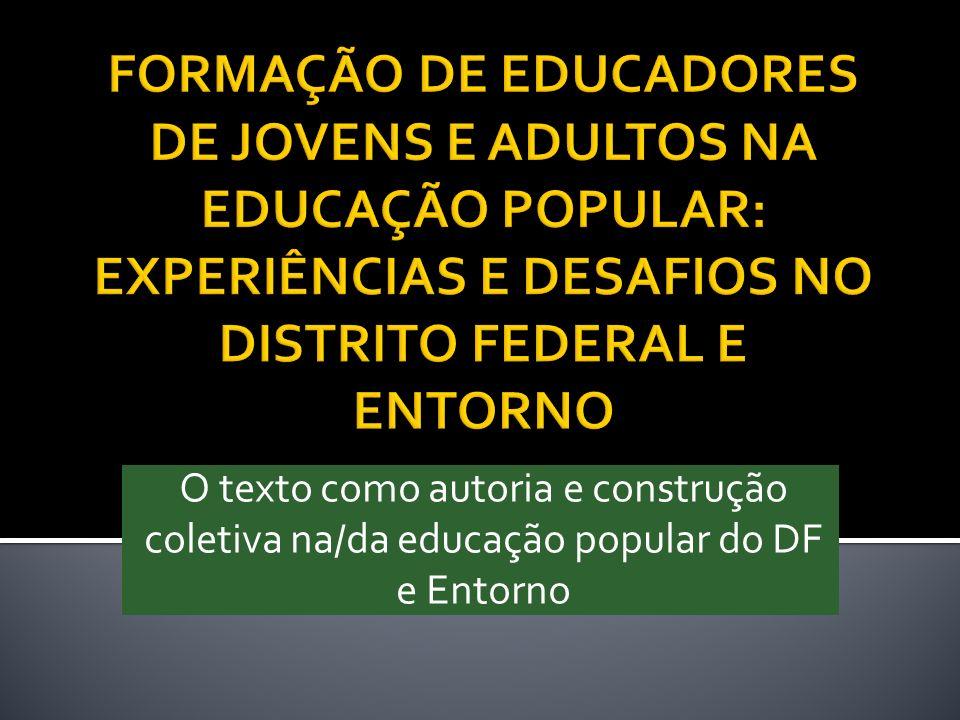 FORMAÇÃO DE EDUCADORES DE JOVENS E ADULTOS NA EDUCAÇÃO POPULAR: EXPERIÊNCIAS E DESAFIOS NO DISTRITO FEDERAL E ENTORNO