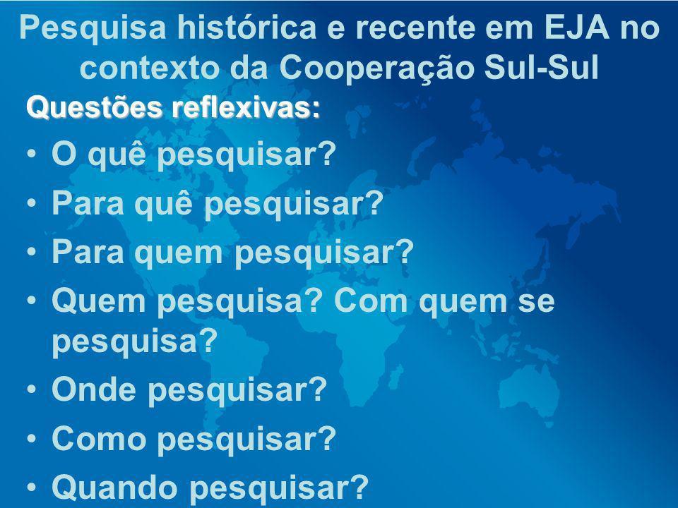 Pesquisa histórica e recente em EJA no contexto da Cooperação Sul-Sul