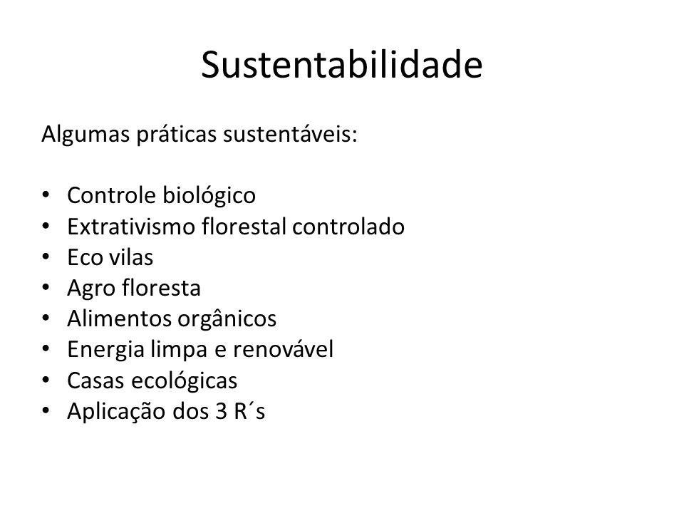 Sustentabilidade Algumas práticas sustentáveis: Controle biológico