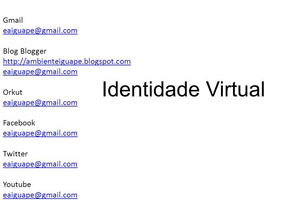 Gmail eaiguape@gmail. com Blog Blogger http://ambienteiguape. blogspot