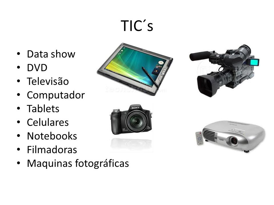 TIC´s Data show DVD Televisão Computador Tablets Celulares Notebooks