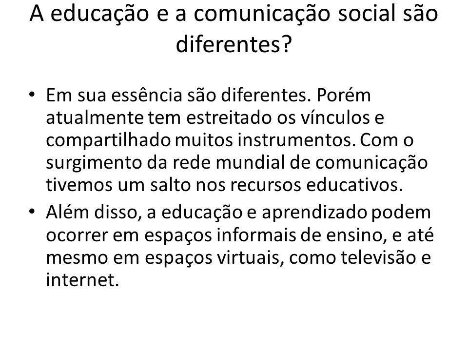 A educação e a comunicação social são diferentes