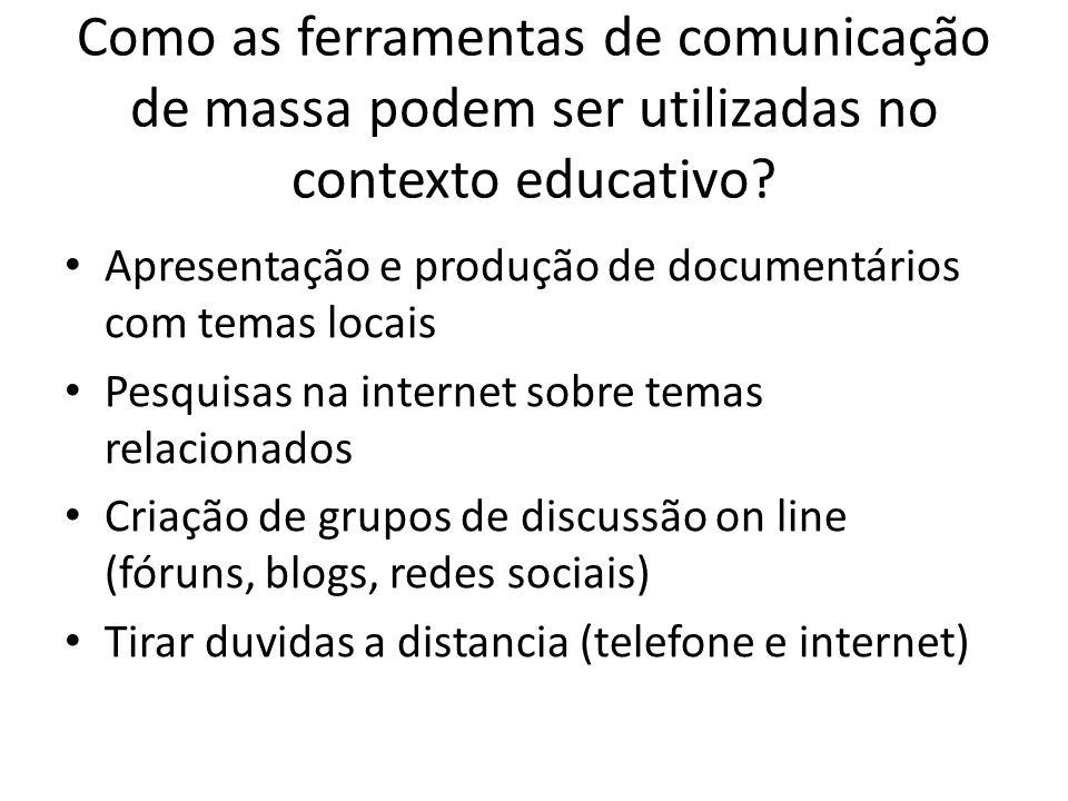 Como as ferramentas de comunicação de massa podem ser utilizadas no contexto educativo
