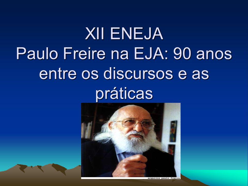 XII ENEJA Paulo Freire na EJA: 90 anos entre os discursos e as práticas