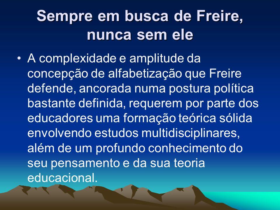 Sempre em busca de Freire, nunca sem ele