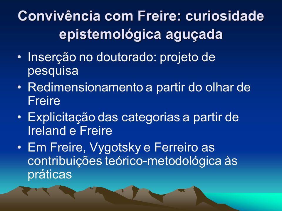 Convivência com Freire: curiosidade epistemológica aguçada