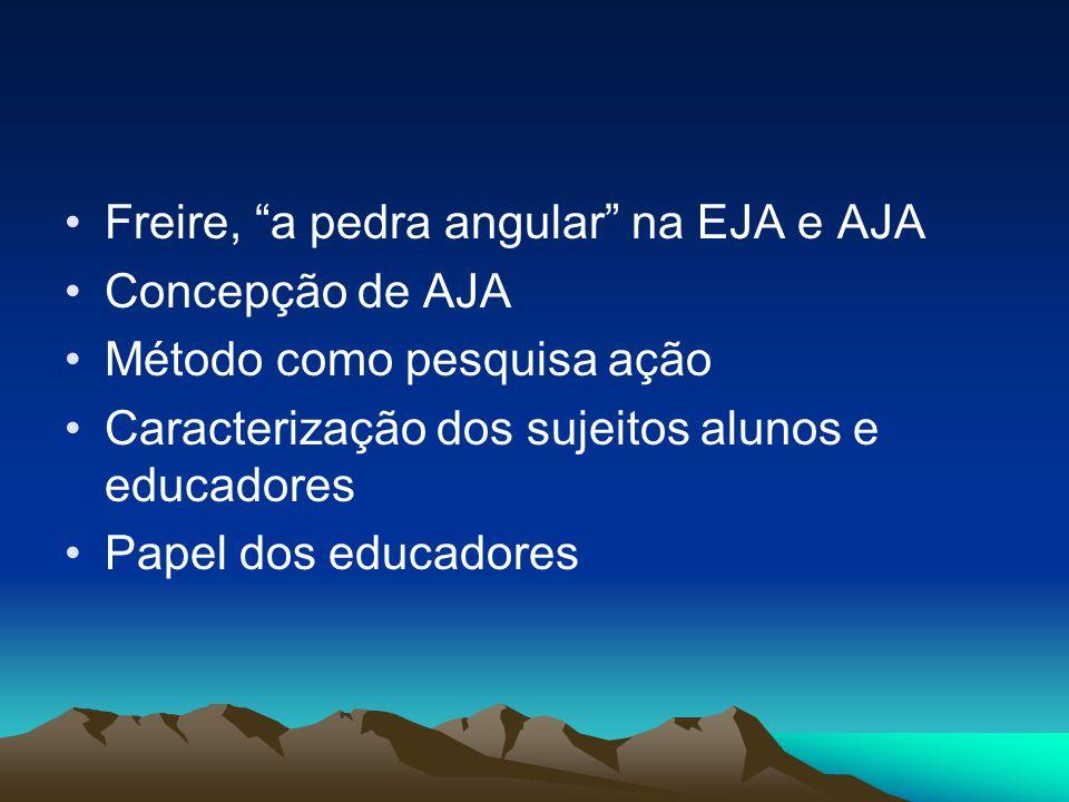 Freire, a pedra angular na EJA e AJA