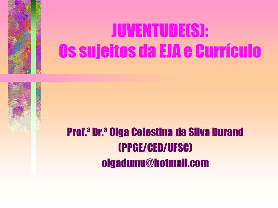 JUVENTUDE(S): Os sujeitos da EJA e Currículo