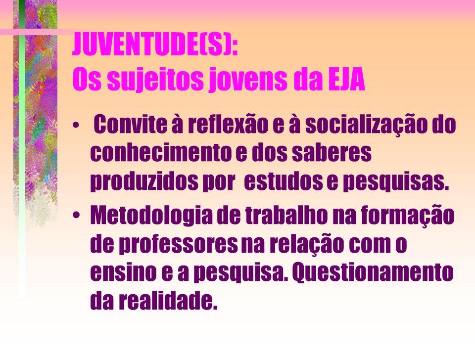 JUVENTUDE(S): Os sujeitos jovens da EJA