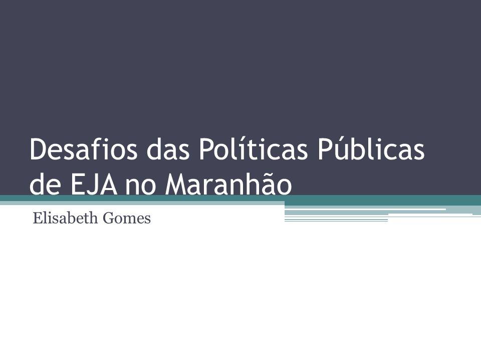 Desafios das Políticas Públicas de EJA no Maranhão