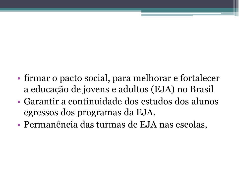 firmar o pacto social, para melhorar e fortalecer a educação de jovens e adultos (EJA) no Brasil