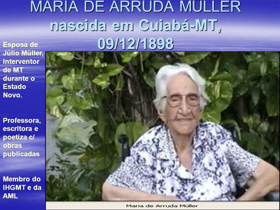 MARIA DE ARRUDA MÜLLER nascida em Cuiabá-MT, 09/12/1898