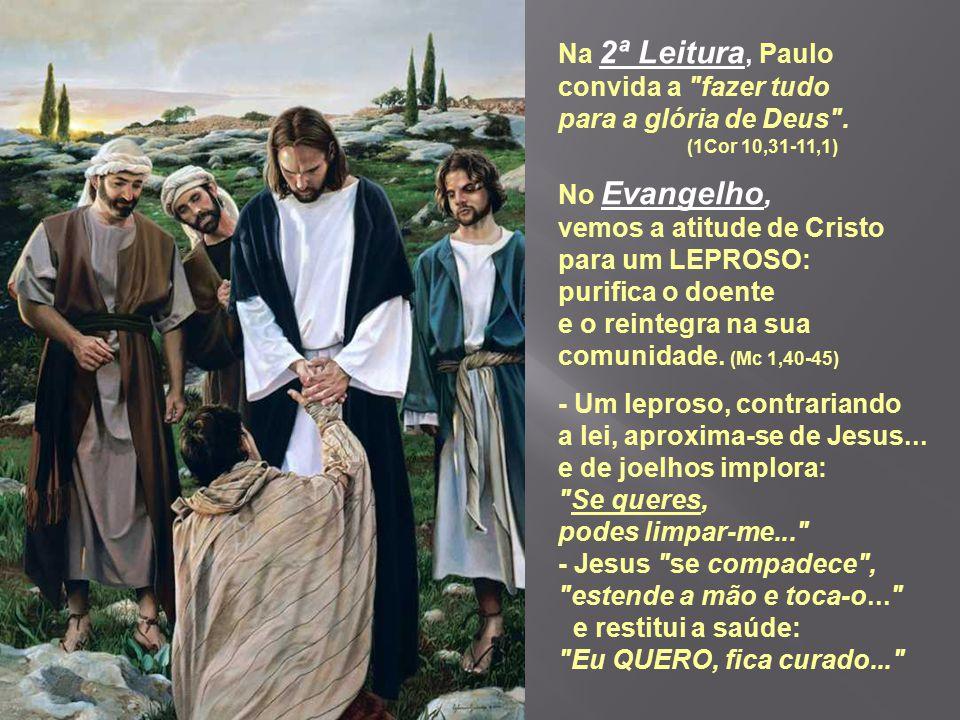 Na 2ª Leitura, Paulo convida a fazer tudo para a glória de Deus .