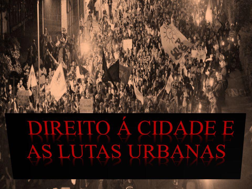 Direito á cidade e as lutas urbanas