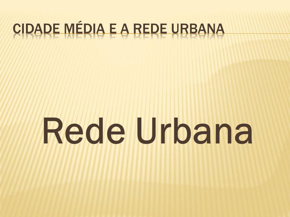 Cidade média e a rede urbana