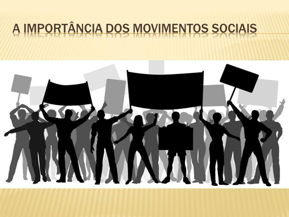 A IMPORTÂNCIA DOS MOVIMENTOS SOCIAIS