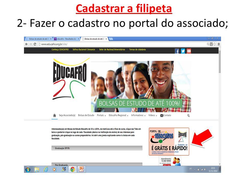 Cadastrar a filipeta 2- Fazer o cadastro no portal do associado;
