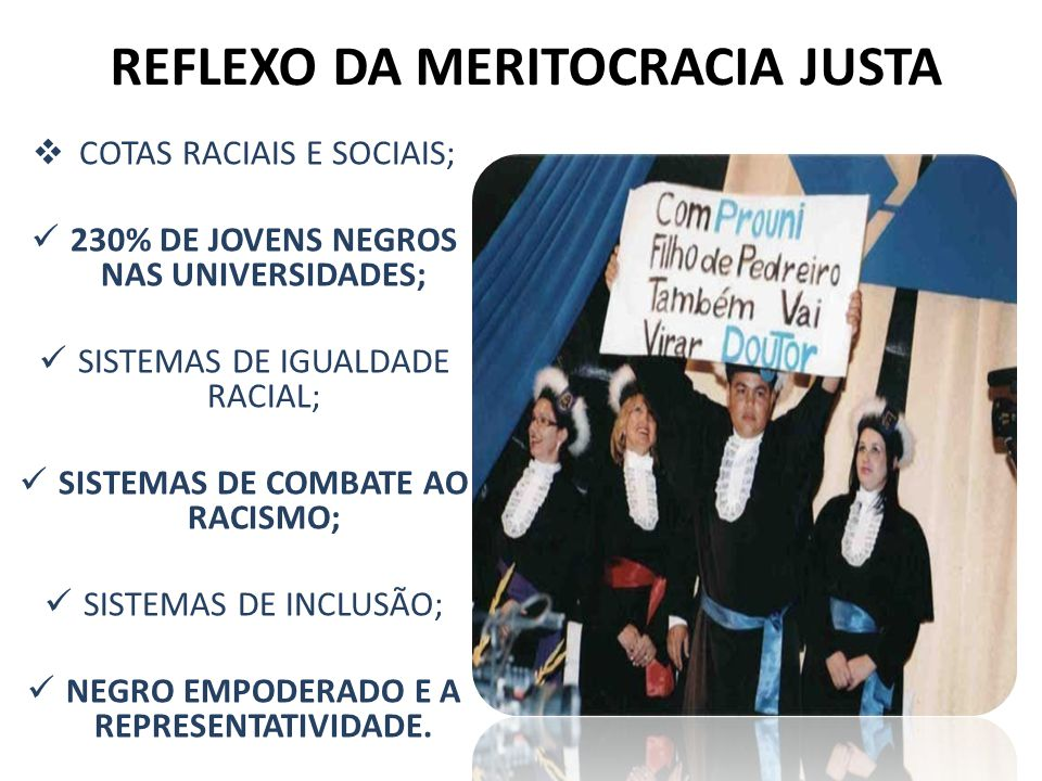 REFLEXO DA MERITOCRACIA JUSTA