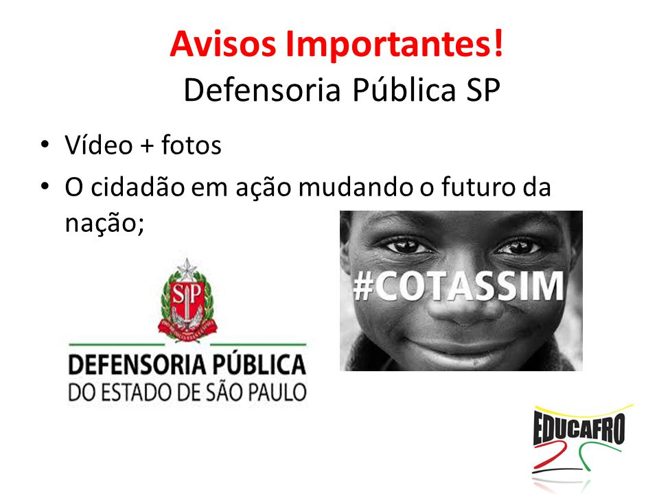 Avisos Importantes! Defensoria Pública SP Vídeo + fotos
