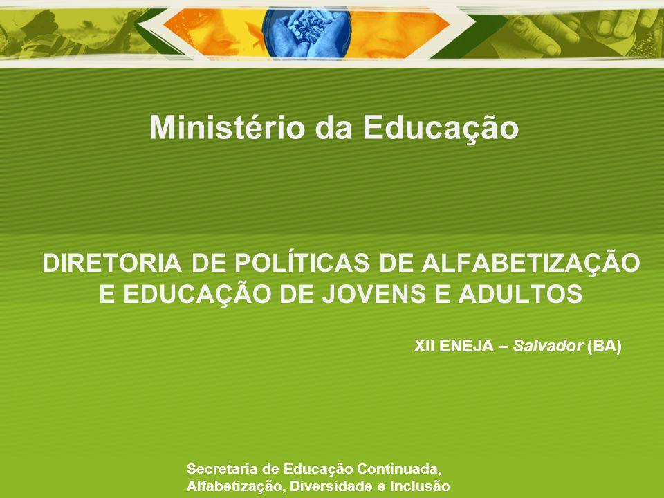DIRETORIA DE POLÍTICAS DE ALFABETIZAÇÃO E EDUCAÇÃO DE JOVENS E ADULTOS