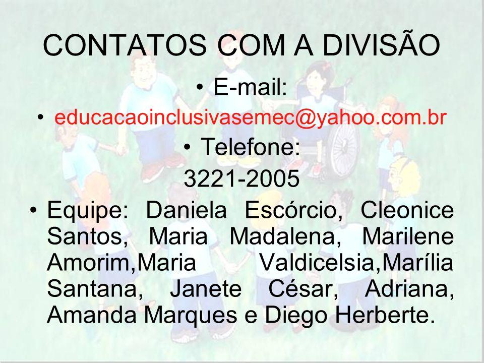 CONTATOS COM A DIVISÃO E-mail: Telefone: 3221-2005