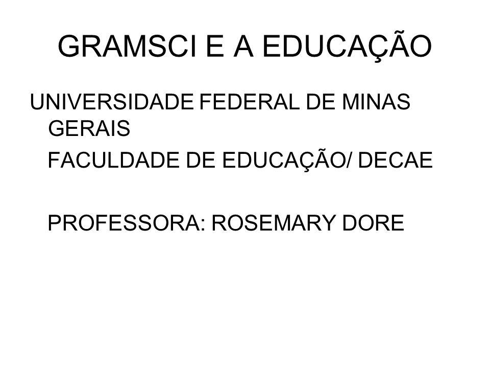 GRAMSCI E A EDUCAÇÃO UNIVERSIDADE FEDERAL DE MINAS GERAIS