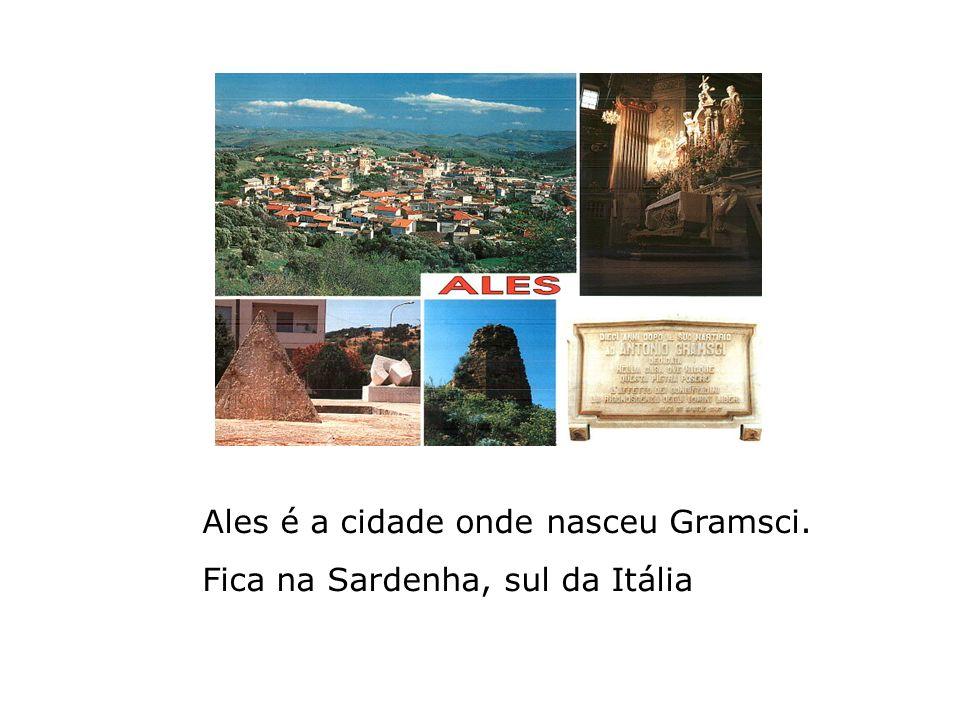 Ales é a cidade onde nasceu Gramsci.