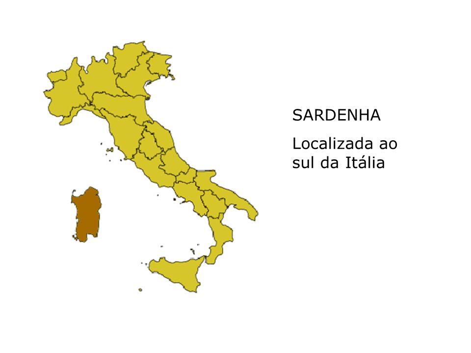 SARDENHA Localizada ao sul da Itália
