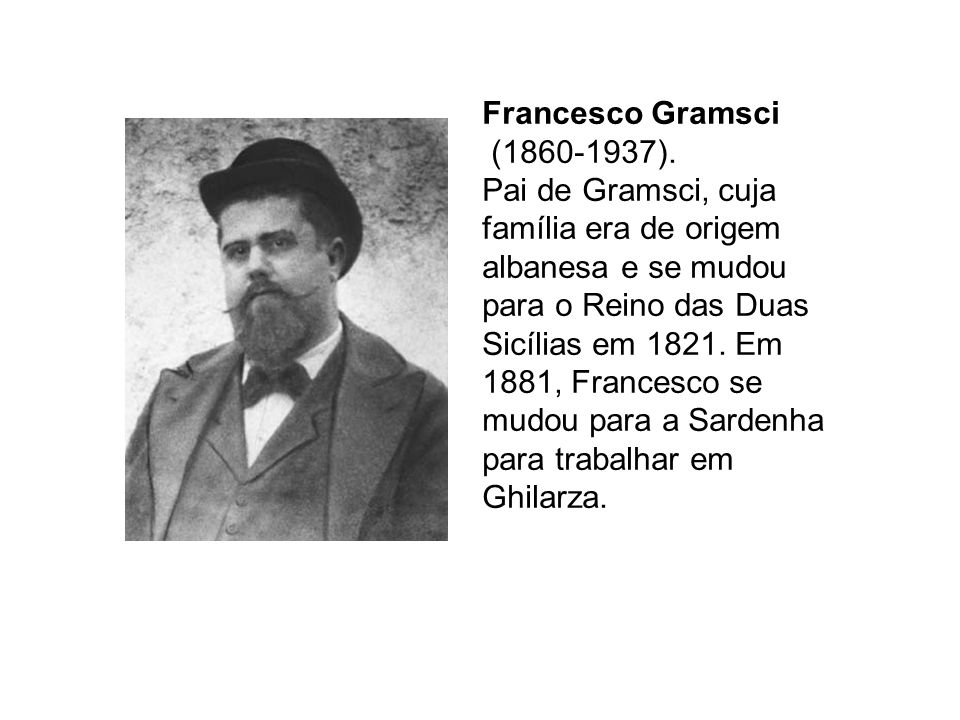 Francesco Gramsci (1860-1937).