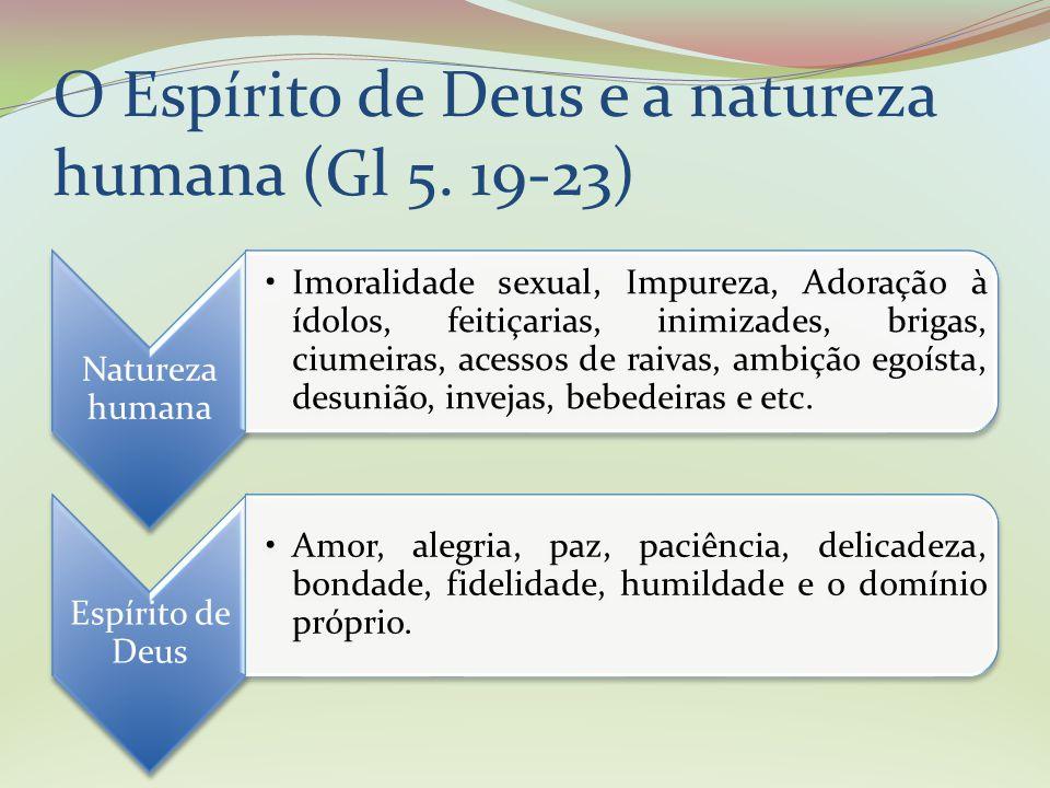 O Espírito de Deus e a natureza humana (Gl 5. 19-23)