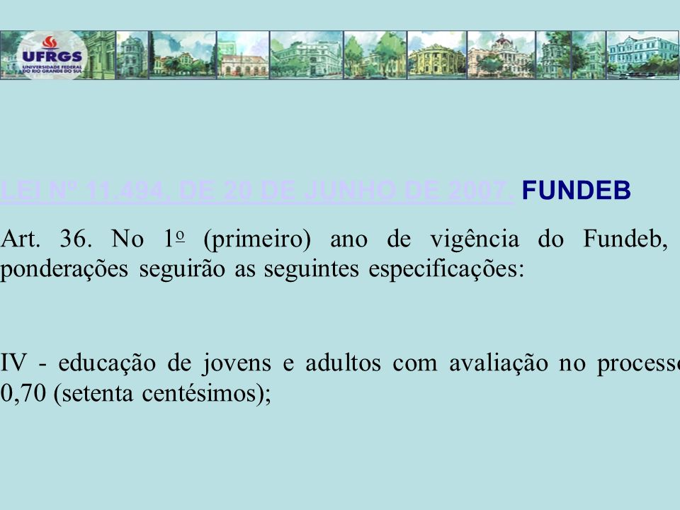 LEI Nº 11.494, DE 20 DE JUNHO DE 2007. FUNDEB