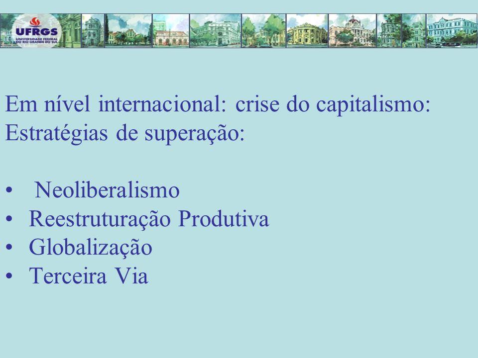 Em nível internacional: crise do capitalismo: