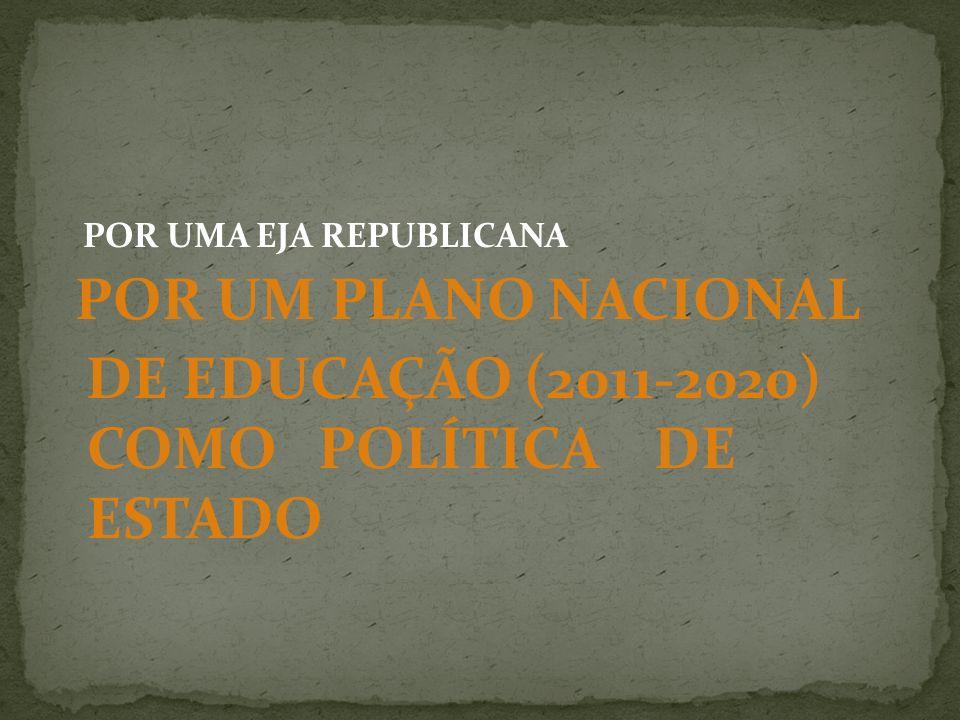DE EDUCAÇÃO (2011-2020) COMO POLÍTICA DE ESTADO