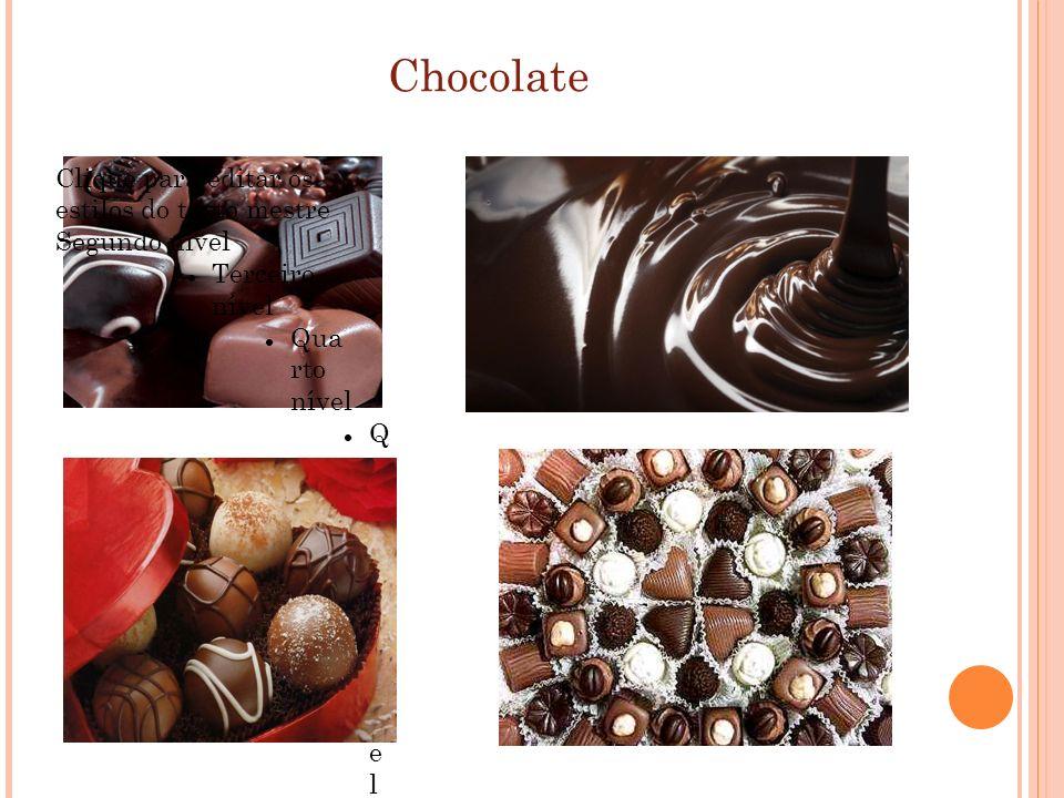 Chocolate Clique para editar os estilos do texto mestre Segundo nível