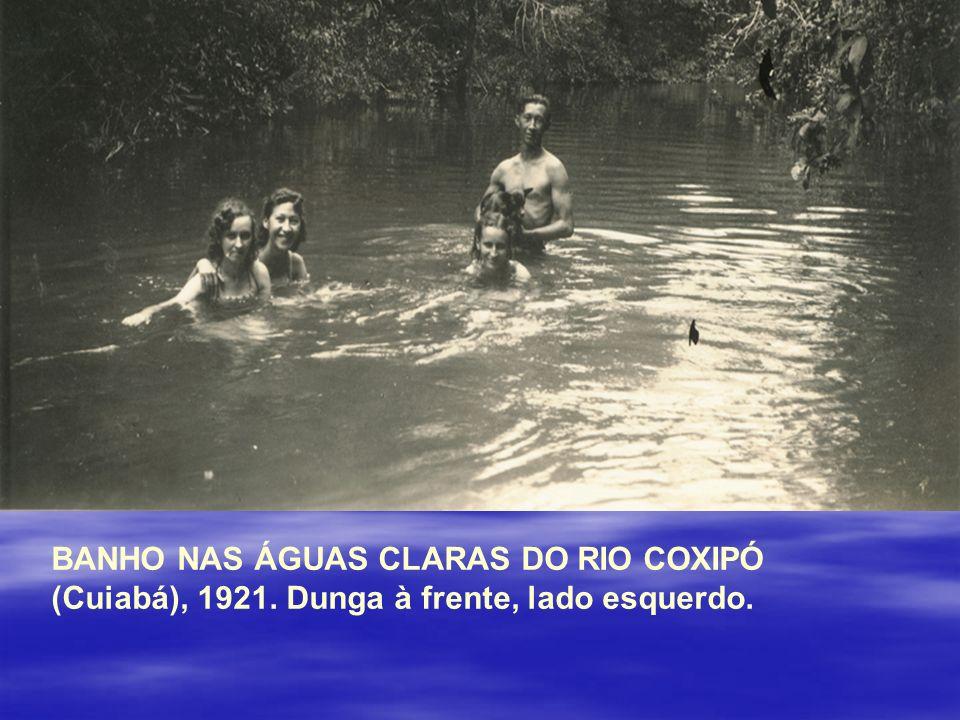 BANHO NAS ÁGUAS CLARAS DO RIO COXIPÓ (Cuiabá), 1921