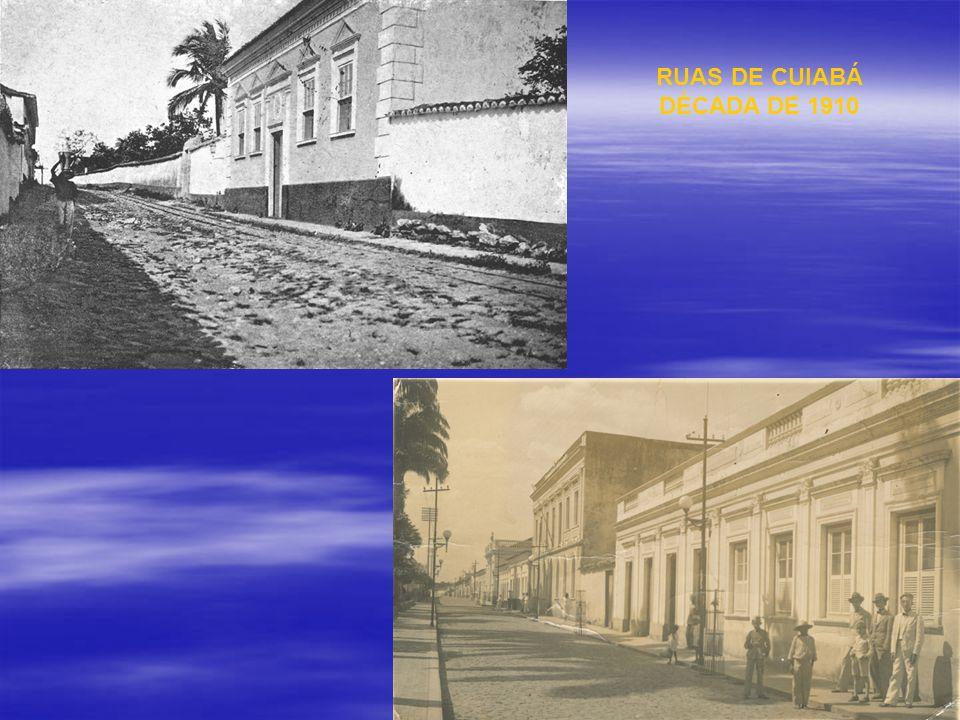 RUAS DE CUIABÁ DÉCADA DE 1910