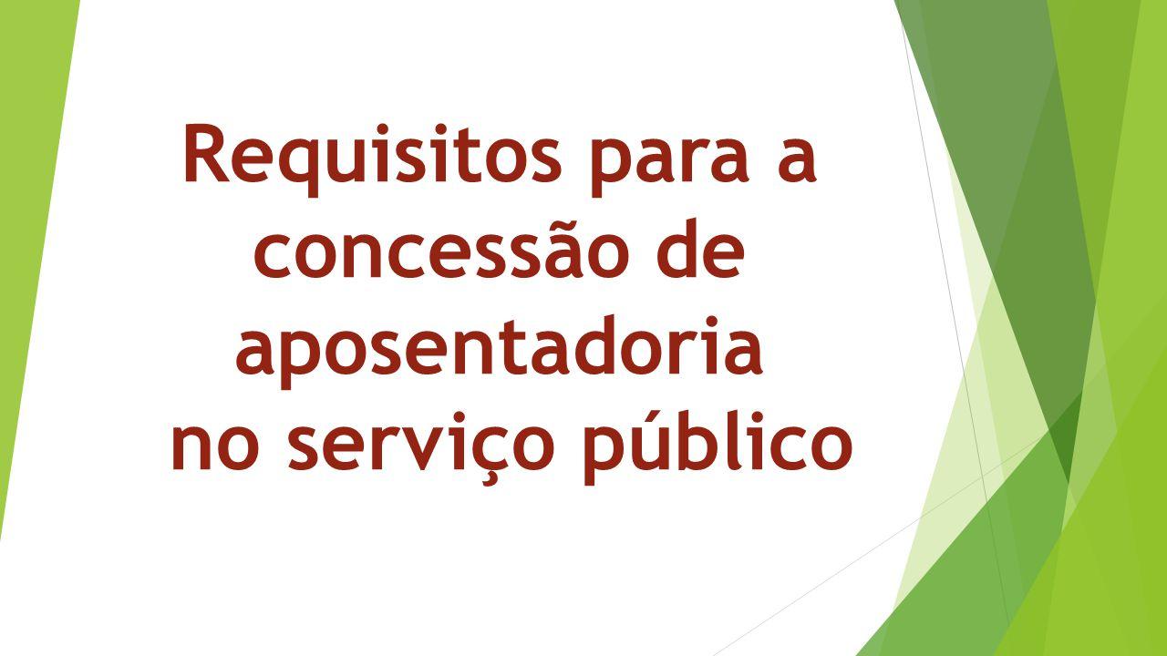 Requisitos para a concessão de aposentadoria no serviço público