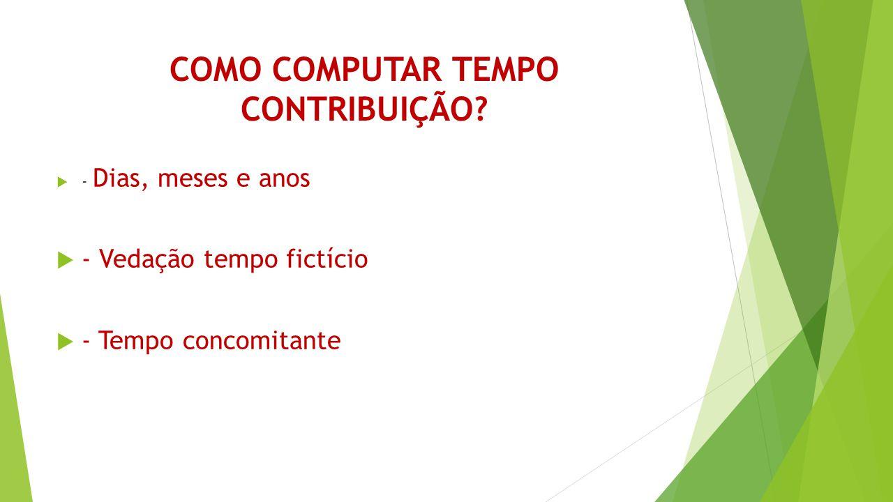 COMO COMPUTAR TEMPO CONTRIBUIÇÃO