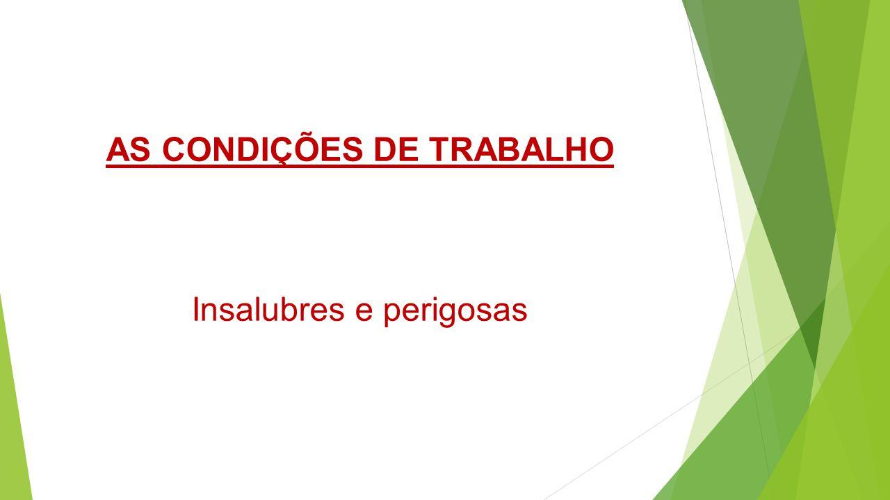 AS CONDIÇÕES DE TRABALHO