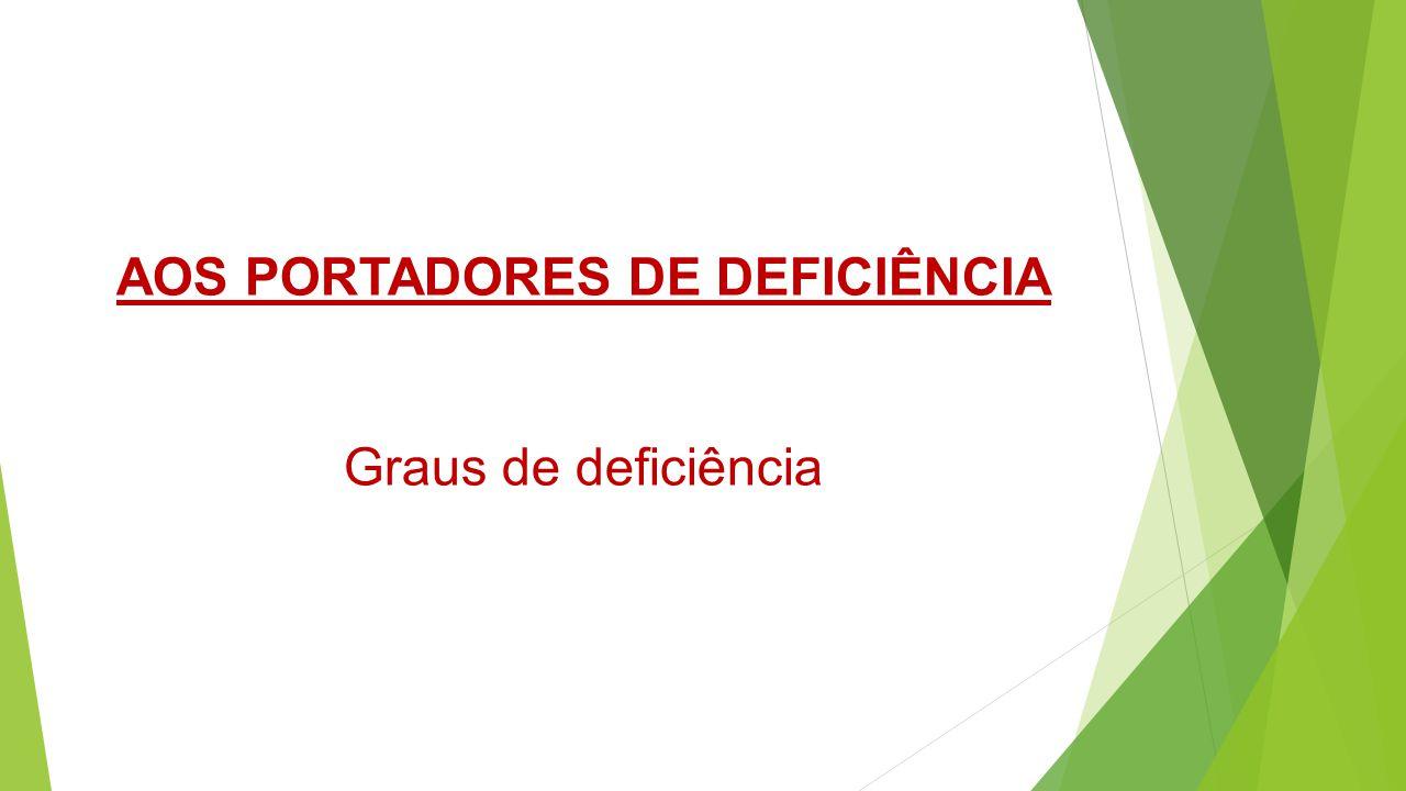 AOS PORTADORES DE DEFICIÊNCIA