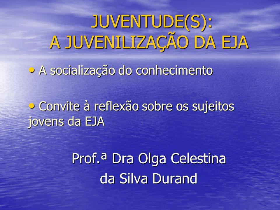 JUVENTUDE(S): A JUVENILIZAÇÃO DA EJA